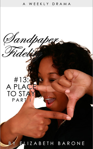 "Sandpaper Fidelity #13: ""A Place to Stay, Part I"""