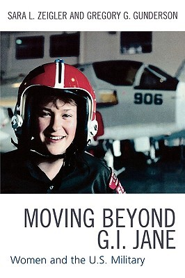Ebook Moving Beyond G.I. Jane: Women and the U.S. Military by Sara L. Zeigler read!