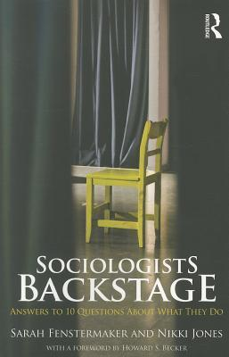 Sociologists Backstage by Sarah Fenstermaker