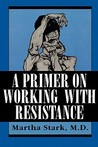 A Primer on Working with Resistance