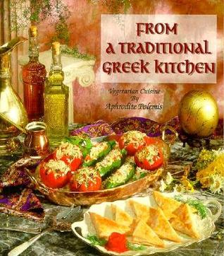 From a Traditional Greek Kitchen: Vegetarian Cuisine