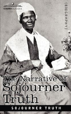 The Narrative of Sojourner Truth by Sojourner Truth