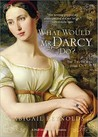What Would Mr Darcy Do? by Abigail Reynolds