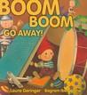 Boom Boom Go Away