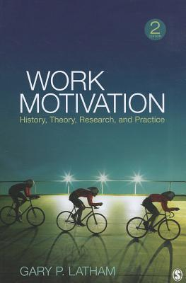 Work motivation history theory research and practice by gary p work motivation history theory research and practice by gary p latham fandeluxe Images