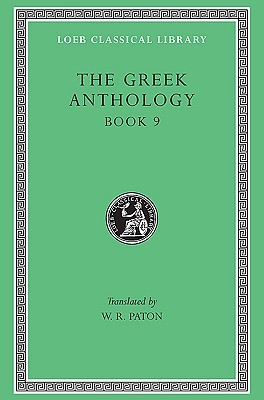 Ebook Greek Anthology, Volume III: Book 9: The Declamatory Epigrams by Various TXT!