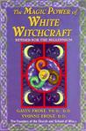 Magic Power of White Witchcraft Revised by Gavin Frost
