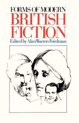 Forms of Modern British Fiction