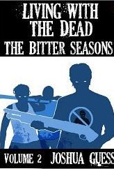 The Bitter Seasons (Living with the Dead, #2)