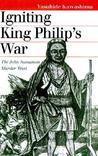Igniting King Philip's War by Yasuhide Kawashima