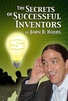 The Secrets of Successful Inventors
