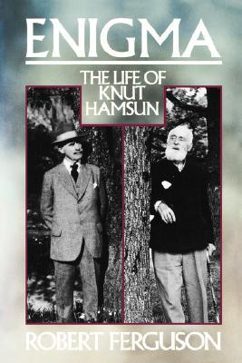 Enigma: The Life of Knut Hamsun
