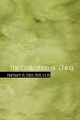 The Civilization of China by Herbert Allen Giles