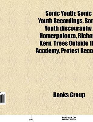 Sonic Youth: Sonic Youth Recordings, Sonic Youth Discography, Homerpalooza, Richard Kern, Trees Outside the Academy, Protest Record