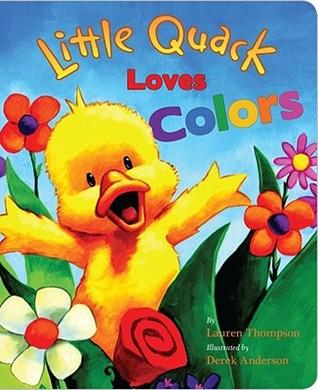 Little Quack Loves Colors by Lauren Thompson