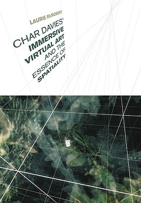 Char Davies' Immersive Virtual Art and the Essence of Spatiality