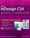 InDesign CS4 Digital Classroom, (Book and Video Training)