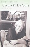 Conversations with Ursula K. Le Guin (Literary Conversations)
