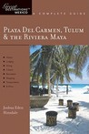 Playa del Carmen Tulum & the Riviera Maya: A Complete Guide