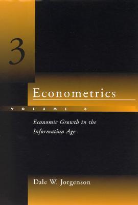 Econometrics: Economic Growth in the Information Age (Volume 3)
