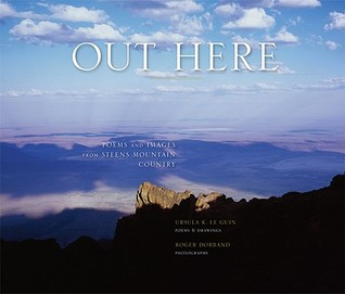 Out Here: Poems and Images from Steens Mountain Country