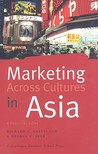 Marketing Across Cultures in Asia: A Practical Guide