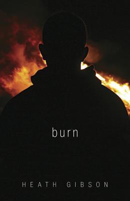 Burn by Heath Gibson