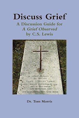 Discuss Grief: A Discussion Guide for a Grief Obse...