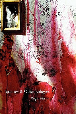 Sparrow and Other Eulogies