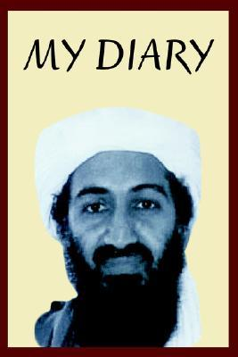 Osama Bin Laden's Personal Diary: 2003-2004