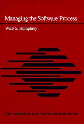 Managing the Software Process by Watts S. Humphrey