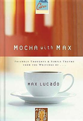 Mocha with Max by Max Lucado