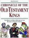 Chronicle of the Old Testament Kings: The Reign-by-Reign Record of the Rulers of Ancient Israel