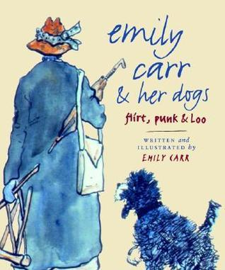 Emily Carr and Her Dogs: Flirt, Punk and Loo