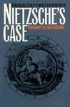 Nietzsche's Case: Philosophy As/And Literature