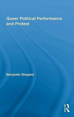 Queer Political Performance and Protest: Play, Pleasure and Social Movement