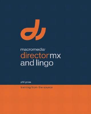 Macromedia Director MX and Lingo by Phil Gross