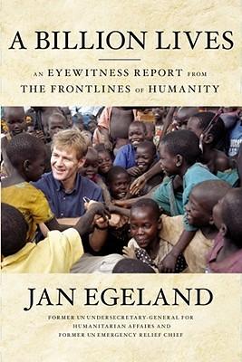 A Billion Lives by Jan Egeland
