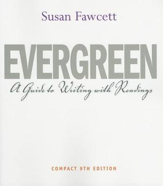 evergreen a guide to writing with readings by susan fawcett rh goodreads com Field Guide to Writing St. Martin's Guide to Writing