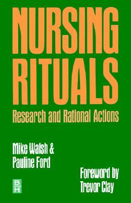 Nursing Rituals Research & Rational Actions