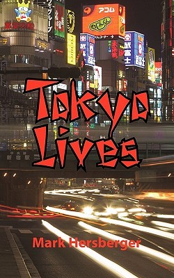Tokyo Lives by Mark Hersberger