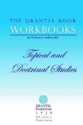 The Urantia Book Workbooks: Volume III - Topical and Doctrinal Study