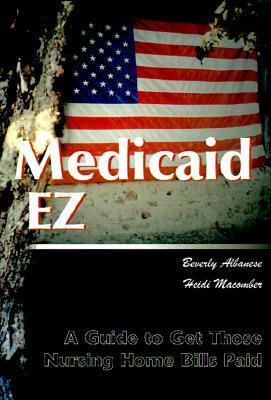 Medicaid Ez: A Guide to Get Those Nursing Home Bills Paid