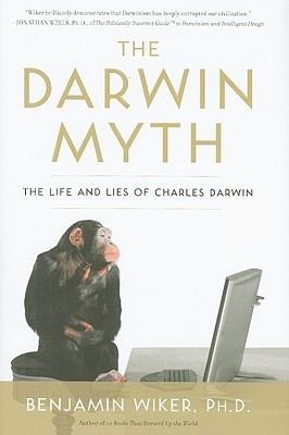 the-darwin-myth-the-life-and-lies-charles-darwin