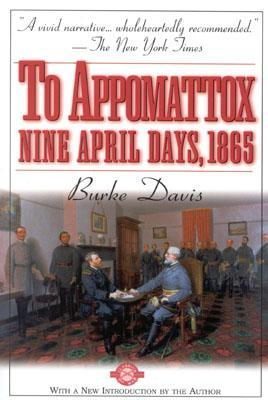 To Appomattox: Nine April Days, 1865