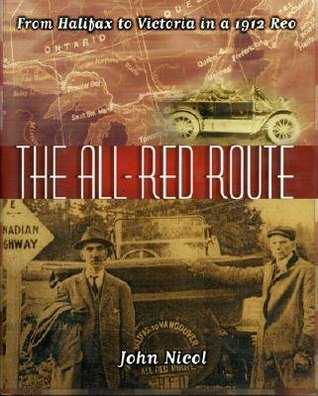 The All Red Route: From Halifax To Victoria In A 1912 Reo