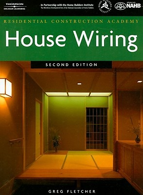 residential construction academy house wiring by gregory w fletcher rh goodreads com house wiring greg fletcher 4th page 89 house wiring greg fletcher 4th page 89