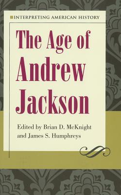 interpreting-american-history-the-age-of-andrew-jackson