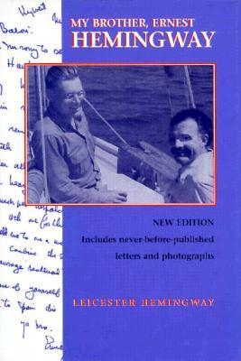 My Brother, Ernest Hemingway by Leicester Hemingway