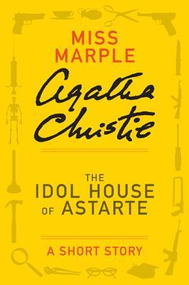 The Idol House of Astarte: A Short Story